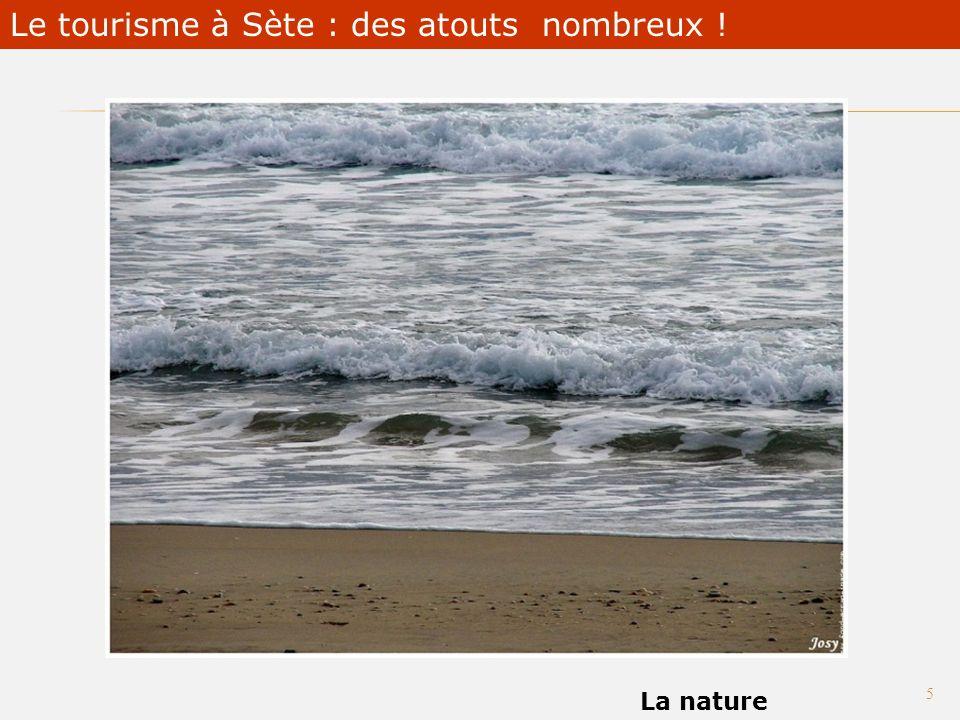 Touristique culturel La nature 5 Sète : loffre touristique en mutation Le tourisme à Sète : des atouts nombreux !