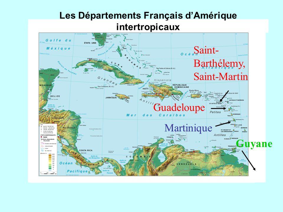 Saint- Barthélemy, Saint-Martin Guadeloupe Martinique Guyane Les Départements Français dAmérique intertropicaux