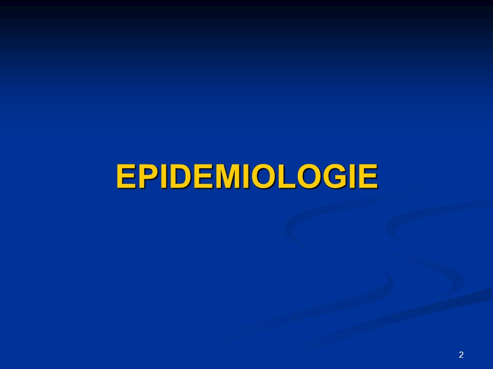 2 EPIDEMIOLOGIE