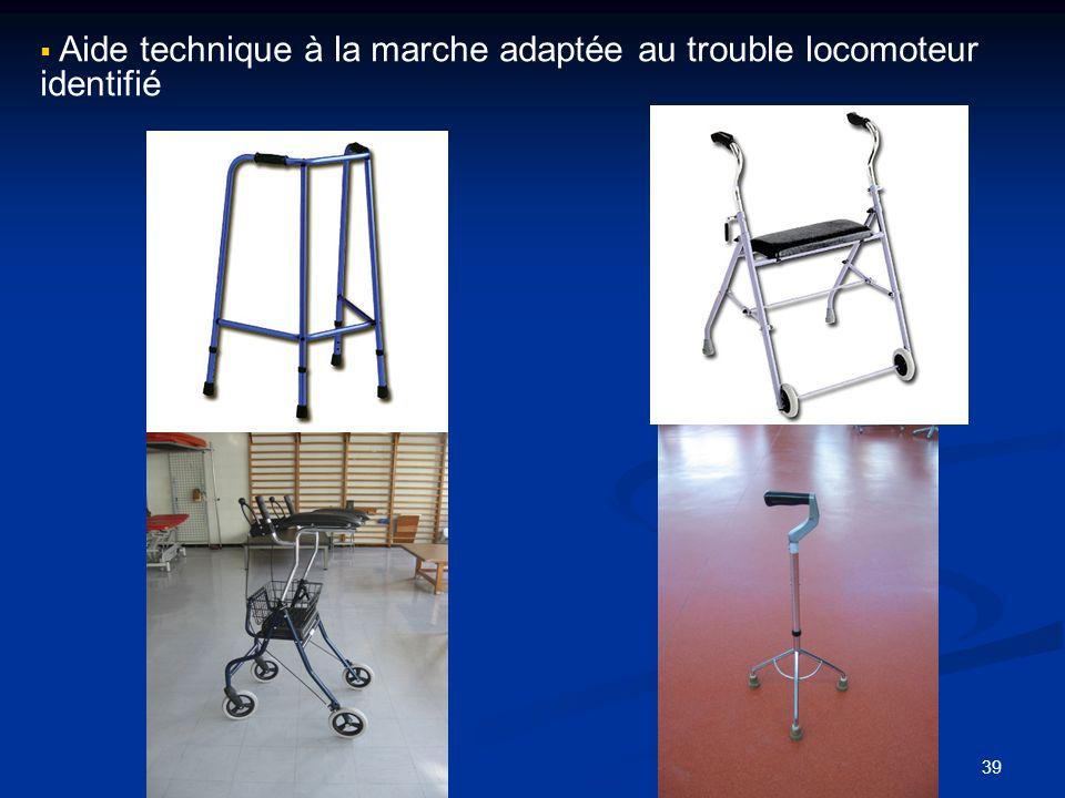 39 Aide technique à la marche adaptée au trouble locomoteur identifié