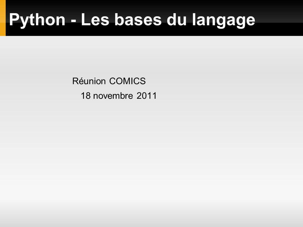 Python - Les bases du langage Réunion COMICS 18 novembre 2011