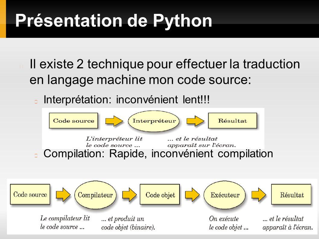 Il existe 2 technique pour effectuer la traduction en langage machine mon code source: Interprétation: inconvénient lent!!! Compilation: Rapide, incon