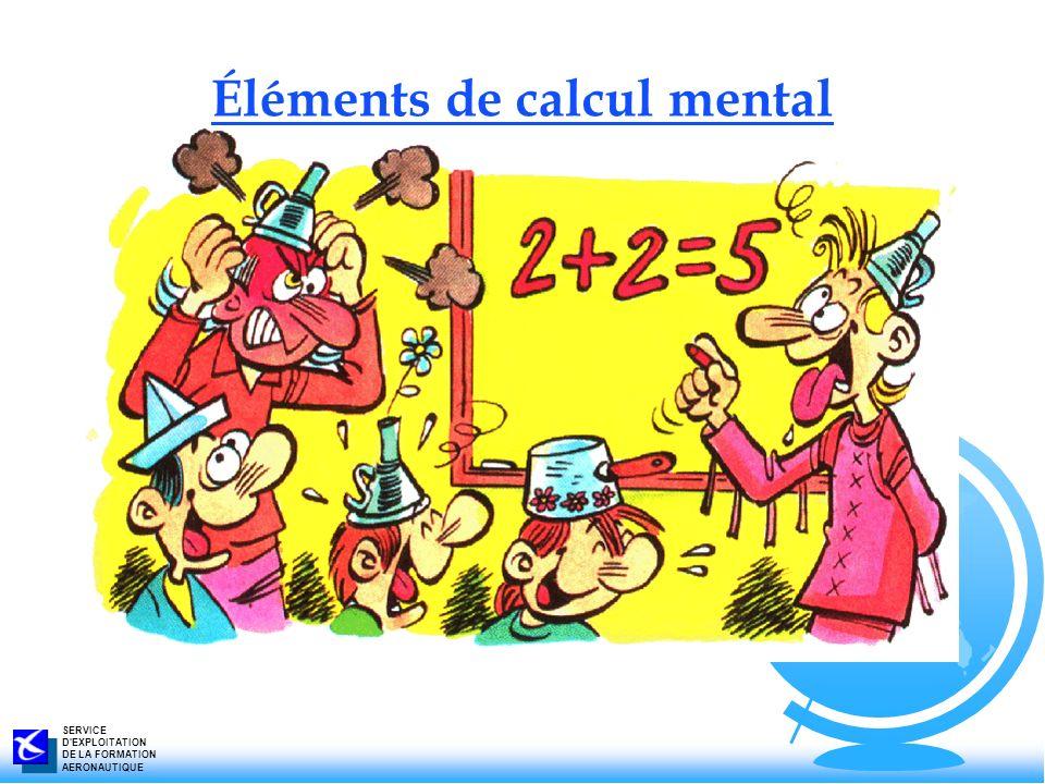 SERVICE D'EXPLOITATION DE LA FORMATION AERONAUTIQUE Éléments de calcul mental