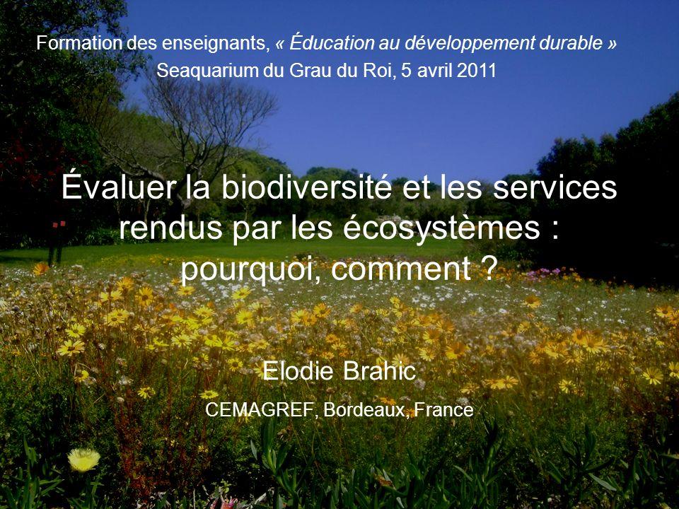 Évaluer la biodiversité et les services rendus par les écosystèmes : pourquoi, comment .