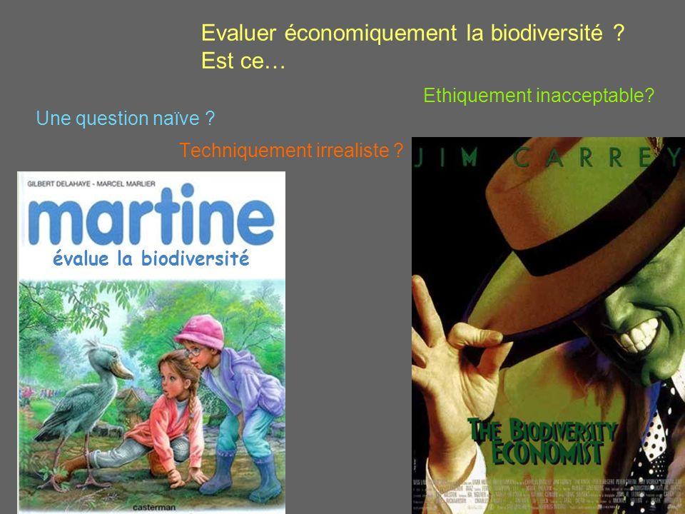 Evaluer économiquement la biodiversité . Est ce… Techniquement irrealiste .