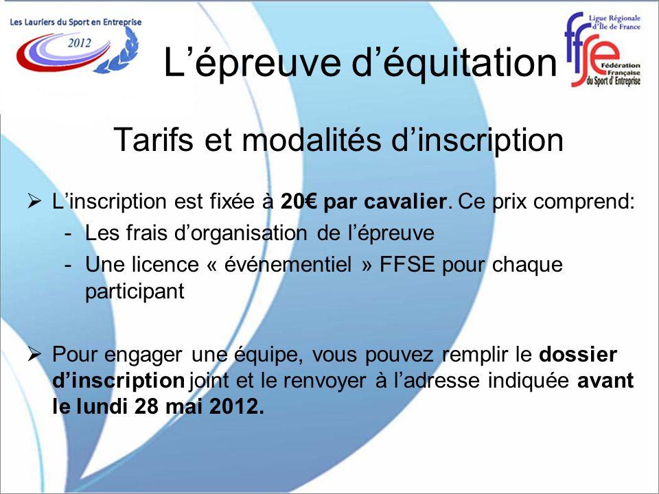 Lépreuve déquitation Tarifs et modalités dinscription Linscription est fixée à 20 par cavalier.