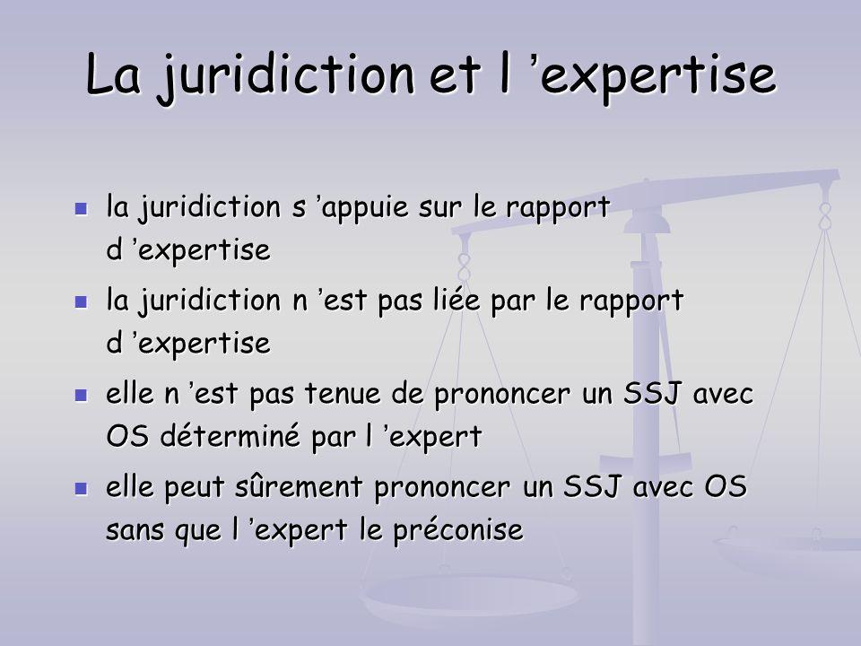La juridiction et l expertise la juridiction s appuie sur le rapport d expertise la juridiction s appuie sur le rapport d expertise la juridiction n e