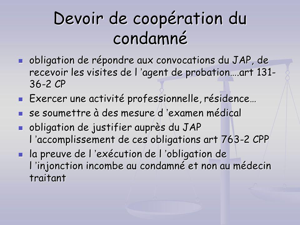 Devoir de coopération du condamné obligation de répondre aux convocations du JAP, de recevoir les visites de l agent de probation….art 131- 36-2 CP ob