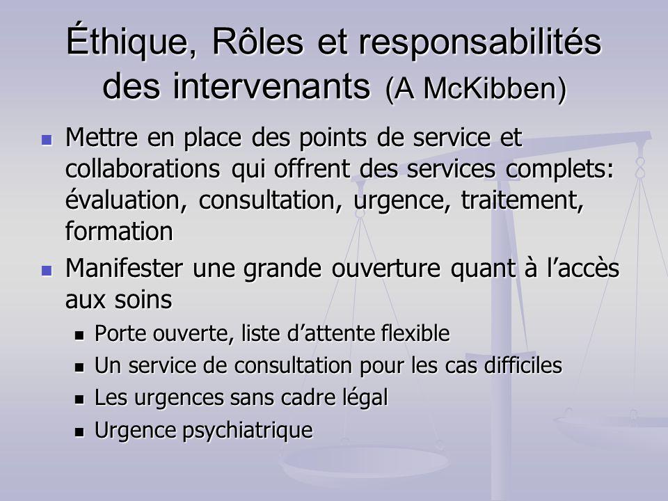 Éthique, Rôles et responsabilités des intervenants (A McKibben) Mettre en place des points de service et collaborations qui offrent des services compl