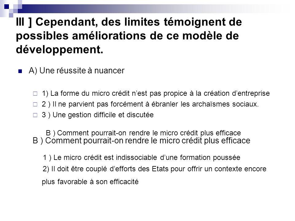 III ] Cependant, des limites témoignent de possibles améliorations de ce modèle de développement.