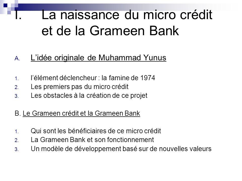 I.La naissance du micro crédit et de la Grameen Bank A.
