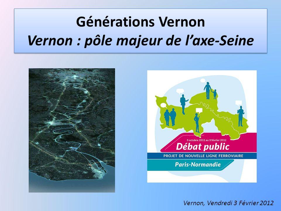 Générations Vernon Vernon : pôle majeur de laxe-Seine Vernon, Vendredi 3 Février 2012