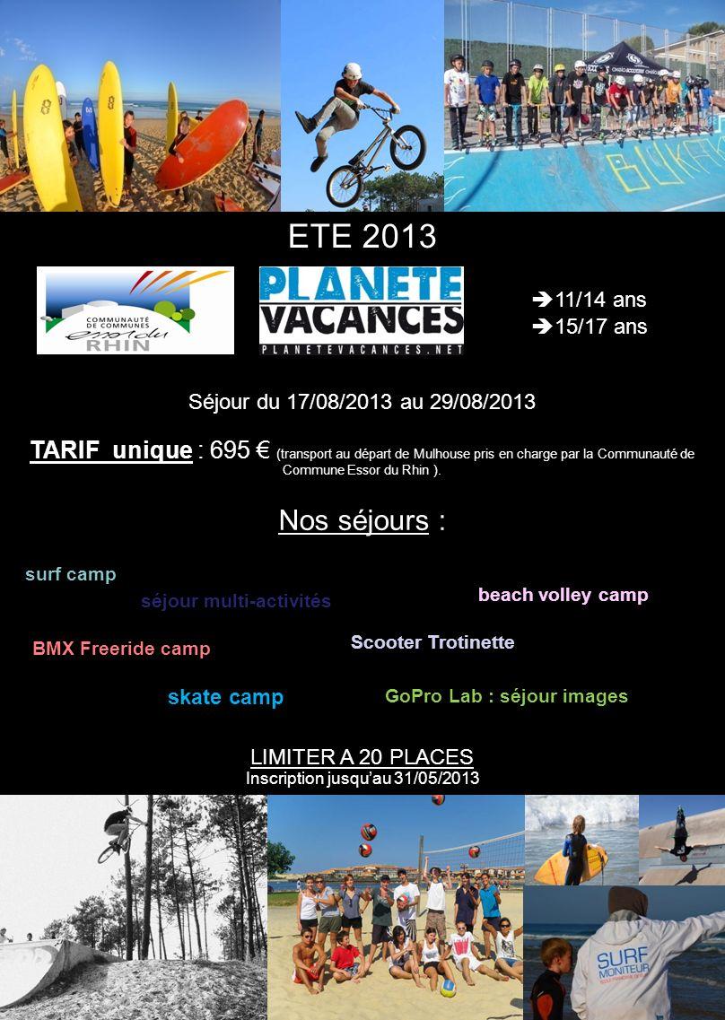 11/14 ans 15/17 ans ETE 2013 Séjour du 17/08/2013 au 29/08/2013 TARIF unique : 695 (transport au départ de Mulhouse pris en charge par la Communauté d