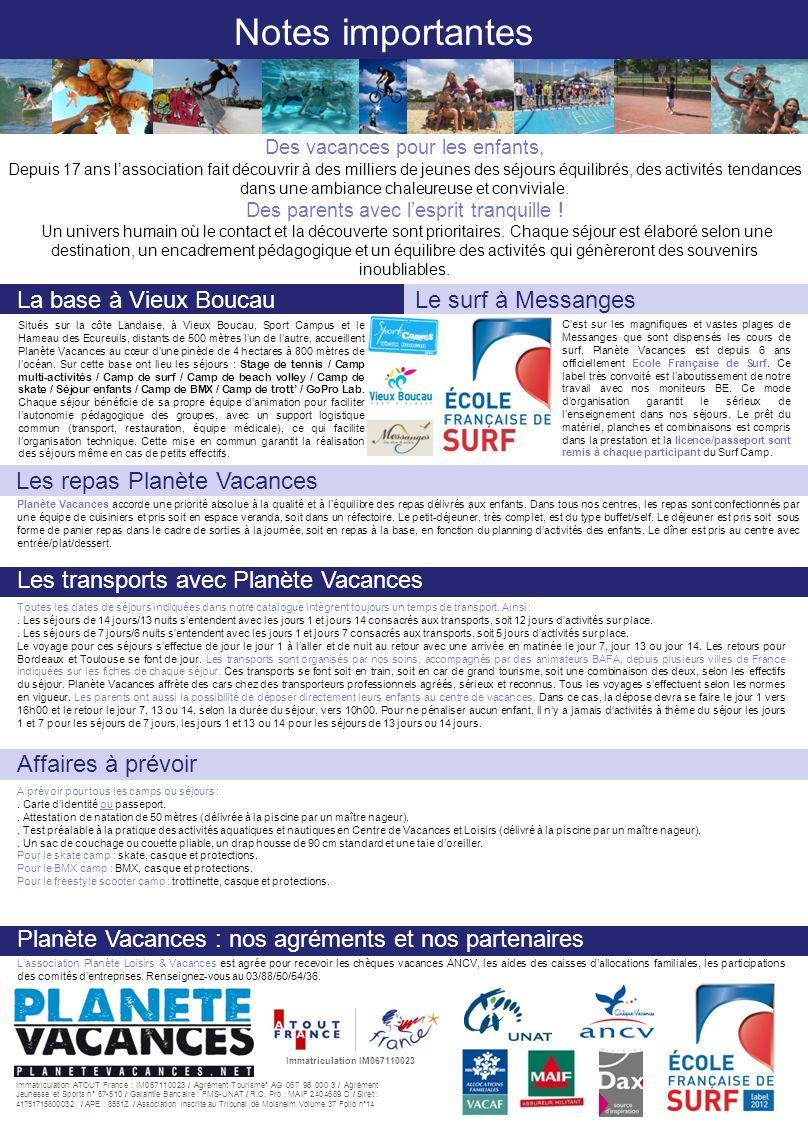 www.planetevacances.net Immatriculation ATOUT France : IM067110023 / Agrément Tourisme° AG 067 98 000 3 / Agrément Jeunesse et Sports n° 67-510 / Gara