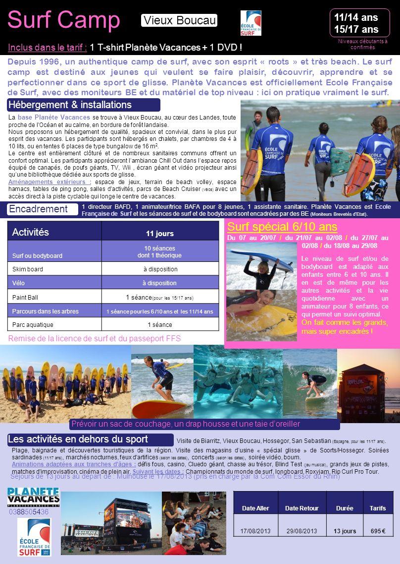 Niveaux débutants à confirmés Surf Camp La base Planète Vacances se trouve à Vieux Boucau, au cœur des Landes, toute proche de l'Océan et au calme, en