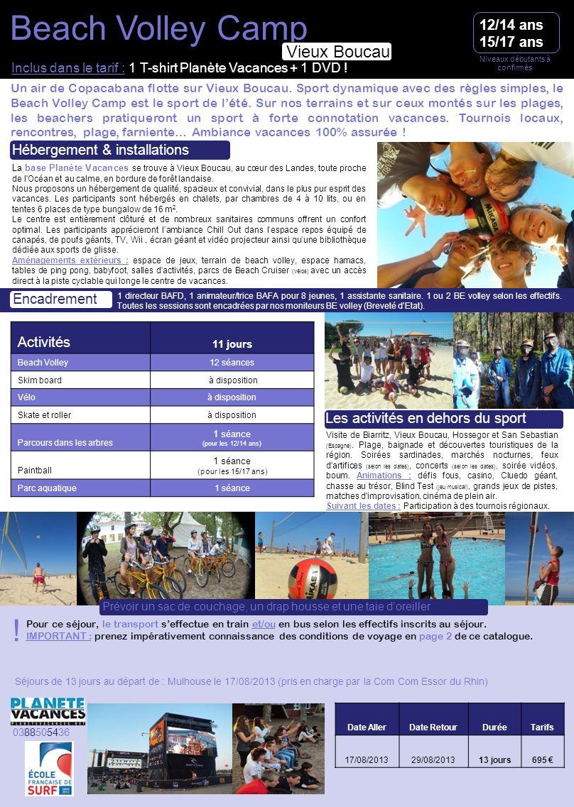 Niveaux débutants à confirmés Beach Volley Camp Pour ce séjour, le transport seffectue en train et/ou en bus selon les effectifs inscrits au séjour. I