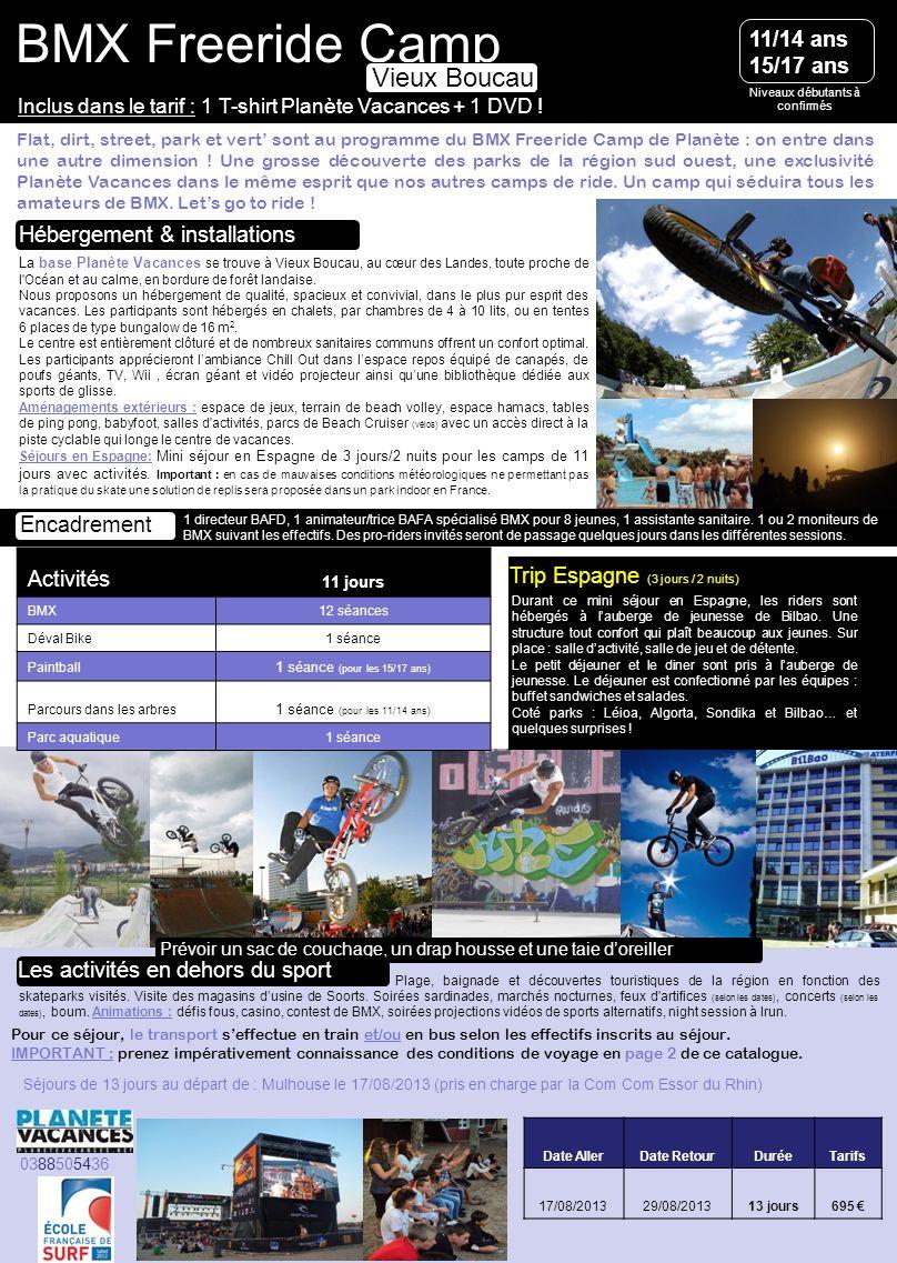Niveaux débutants à confirmés BMX Freeride Camp La base Planète Vacances se trouve à Vieux Boucau, au cœur des Landes, toute proche de l'Océan et au c