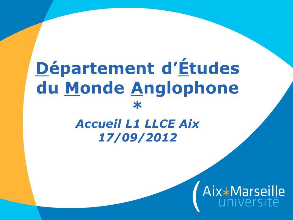 Département dÉtudes du Monde Anglophone * Accueil L1 LLCE Aix 17/09/2012