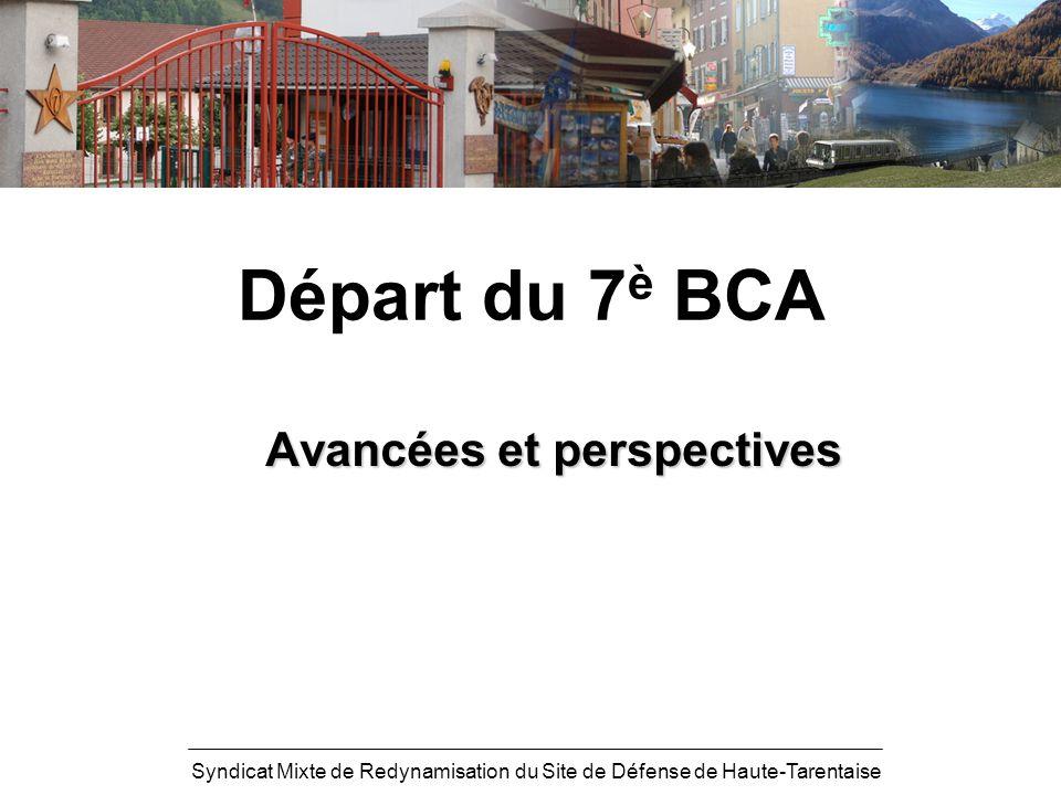 Syndicat Mixte de Redynamisation du Site de Défense de Haute-Tarentaise Départ du 7 è BCA Avancées et perspectives