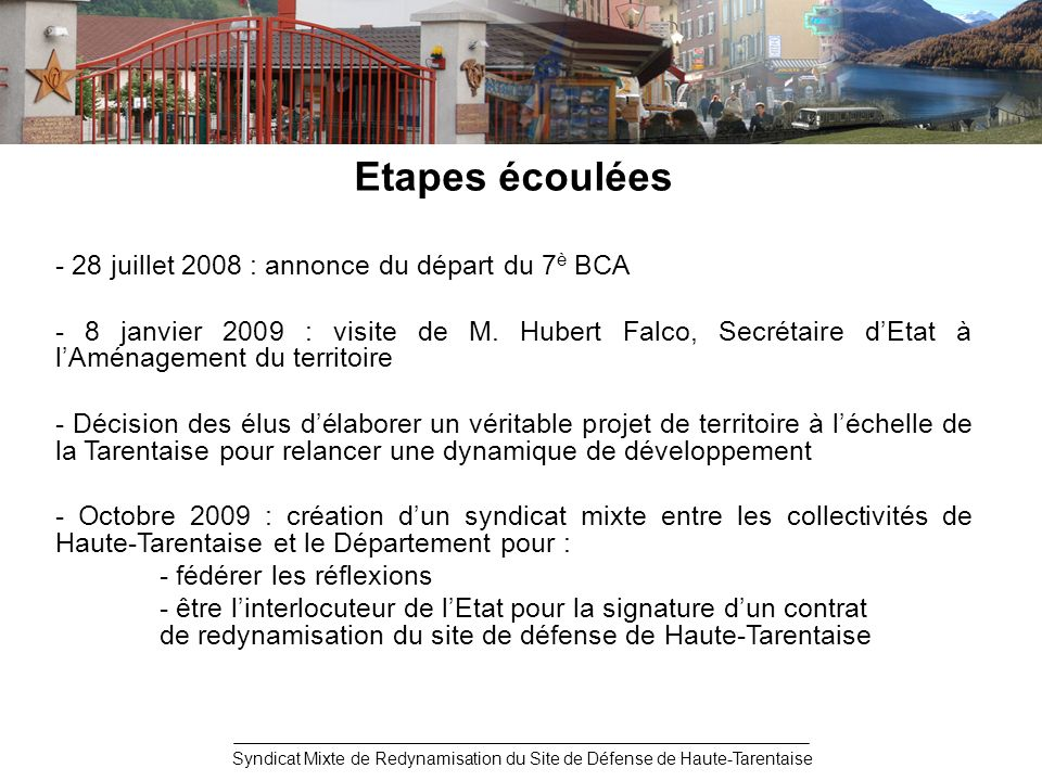 Etapes écoulées - 28 juillet 2008 : annonce du départ du 7 è BCA - 8 janvier 2009 : visite de M.