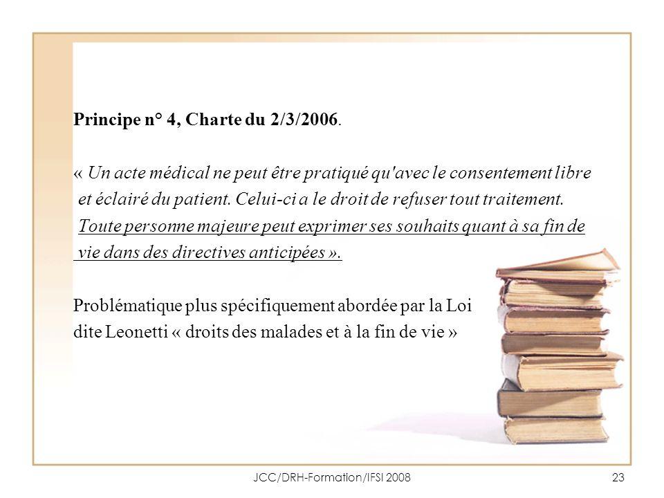 JCC/DRH-Formation/IFSI 200823 Principe n° 4, Charte du 2/3/2006. « Un acte médical ne peut être pratiqué qu'avec le consentement libre et éclairé du p