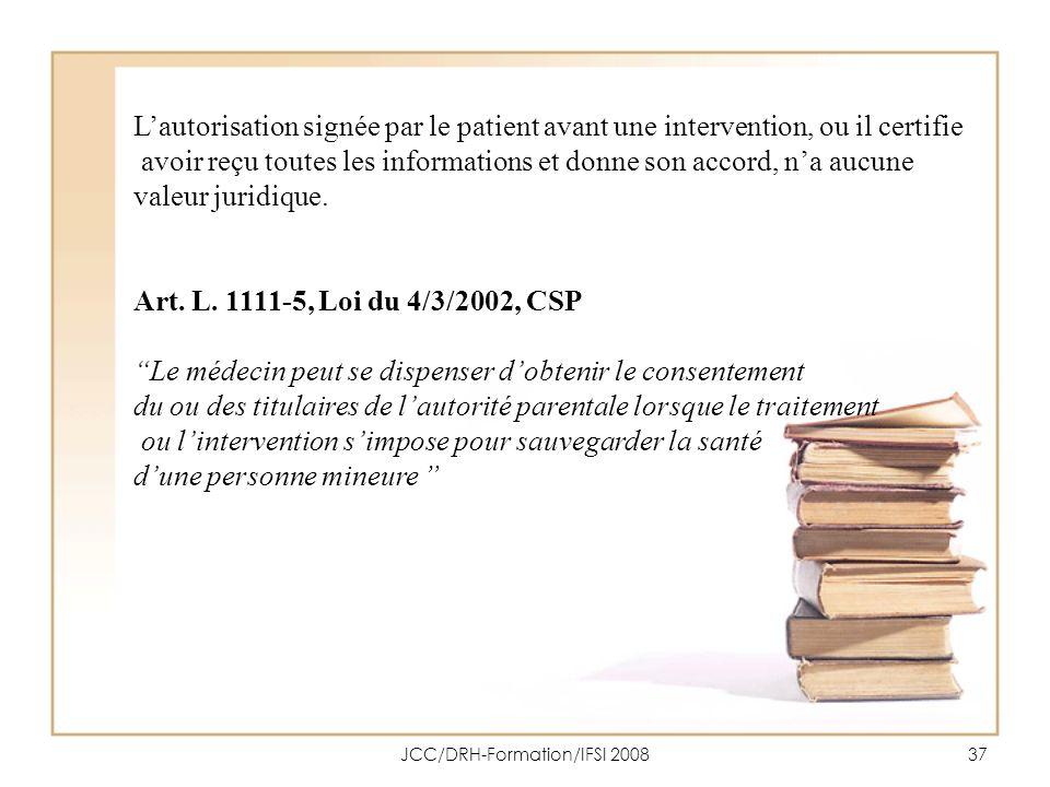 JCC/DRH-Formation/IFSI 200837 Lautorisation signée par le patient avant une intervention, ou il certifie avoir reçu toutes les informations et donne s