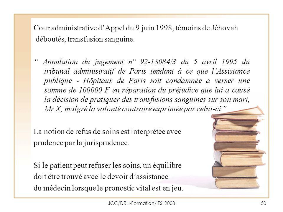JCC/DRH-Formation/IFSI 200850 Cour administrative dAppel du 9 juin 1998, témoins de Jéhovah déboutés, transfusion sanguine. Annulation du jugement n°