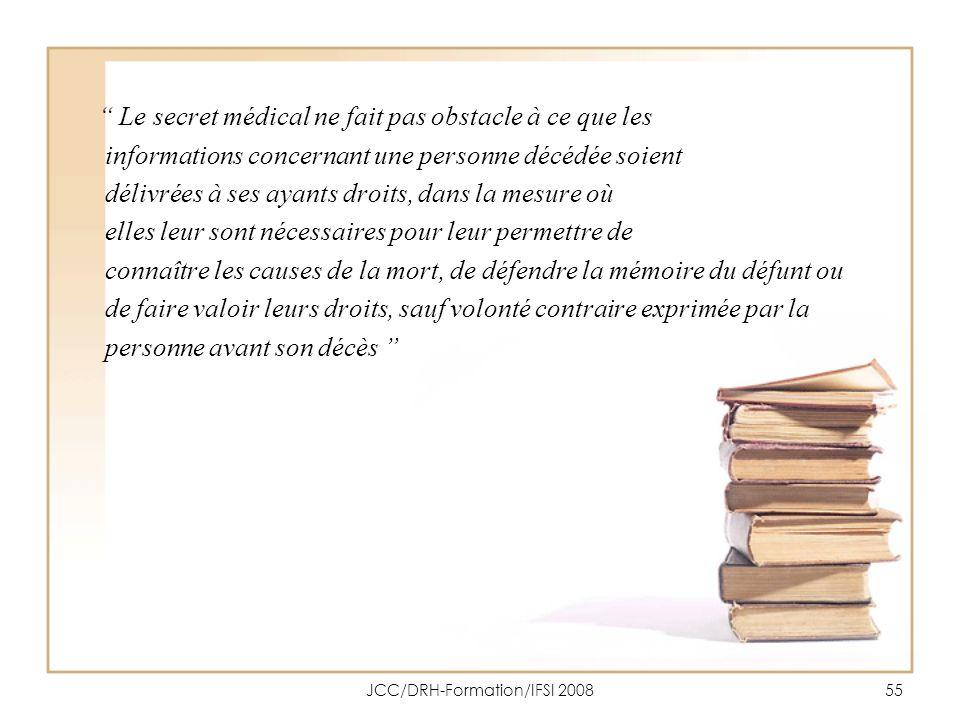 JCC/DRH-Formation/IFSI 200855 Le secret médical ne fait pas obstacle à ce que les informations concernant une personne décédée soient délivrées à ses