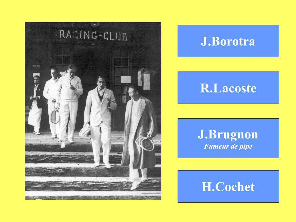 J.Borotra R.Lacoste H.Cochet J.Brugnon Fumeur de pipe