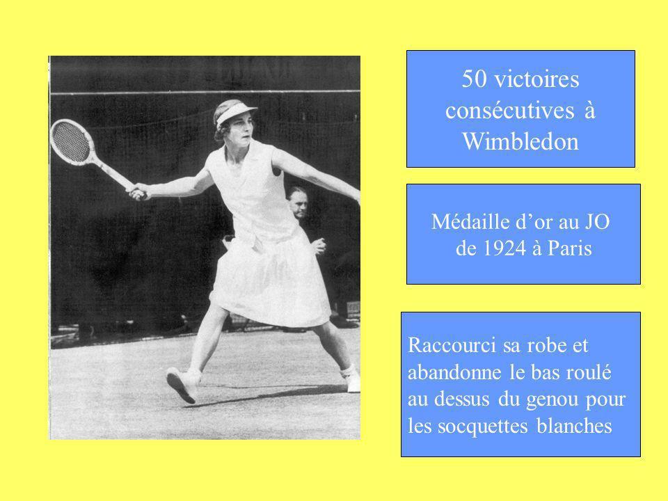 50 victoires consécutives à Wimbledon Médaille dor au JO de 1924 à Paris Raccourci sa robe et abandonne le bas roulé au dessus du genou pour les socqu