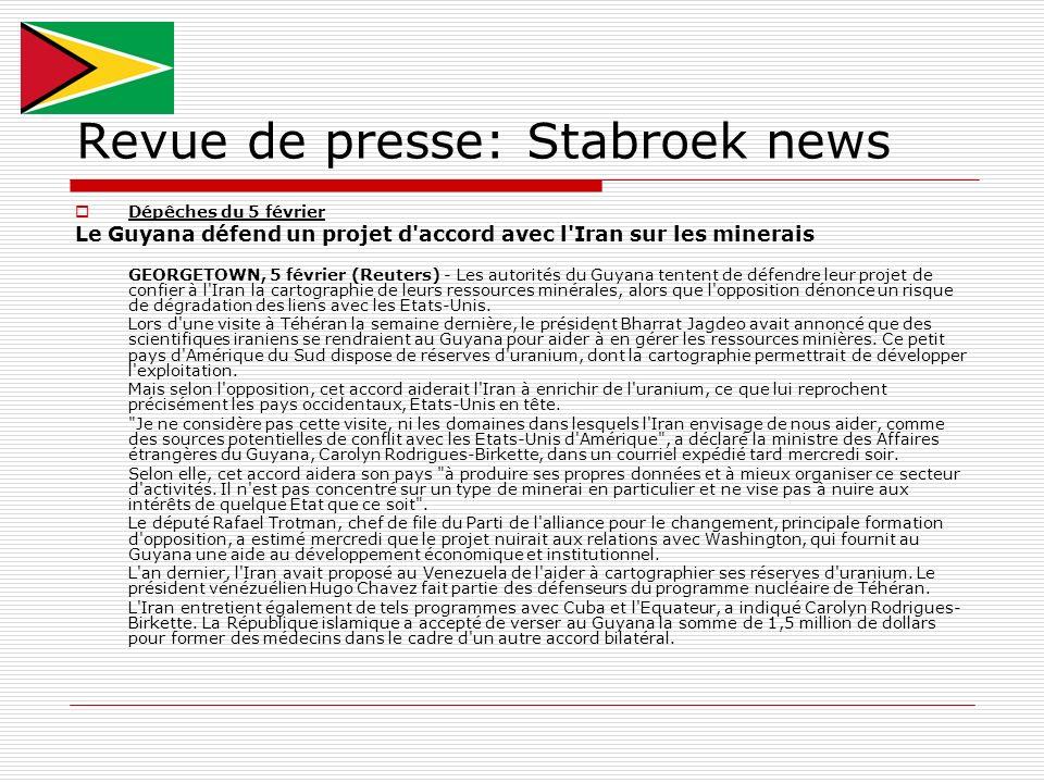 Revue de presse: Stabroek news Dépêches du 5 février Le Guyana défend un projet d'accord avec l'Iran sur les minerais GEORGETOWN, 5 février (Reuters)