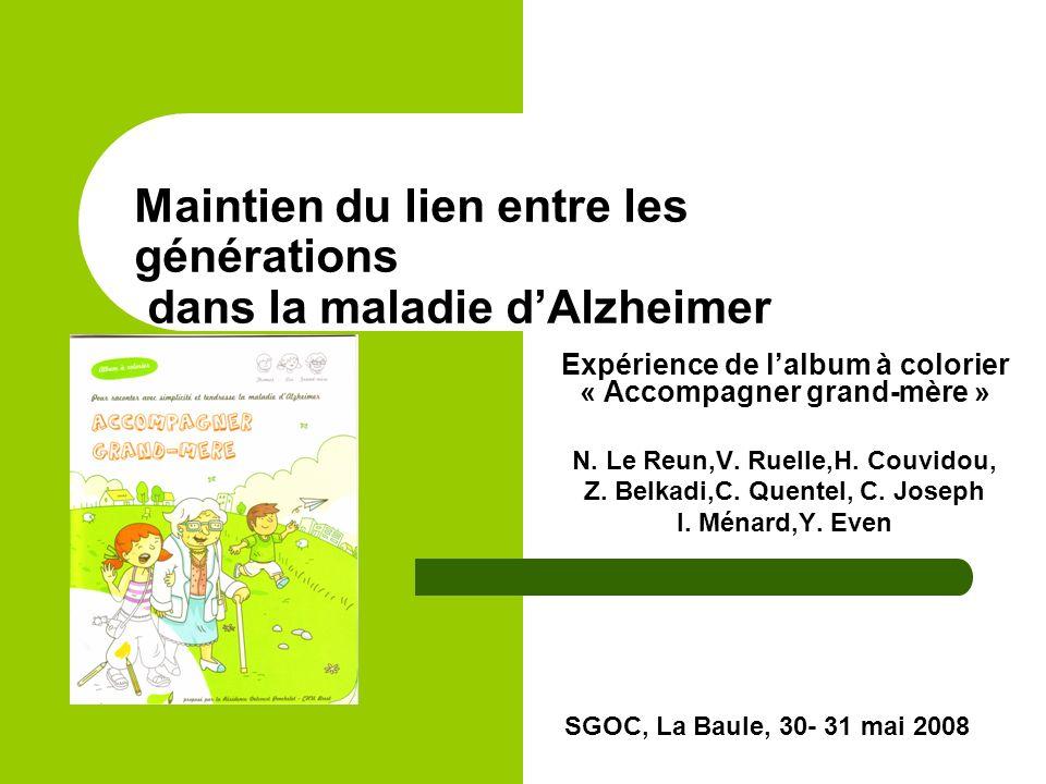 Maintien du lien entre les générations dans la maladie dAlzheimer Expérience de lalbum à colorier « Accompagner grand-mère » N.