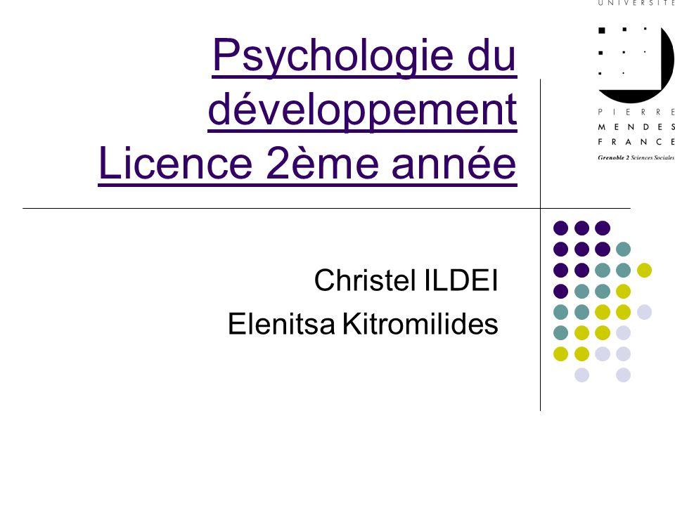 Psychologie du développement Licence 2ème année Christel ILDEI Elenitsa Kitromilides