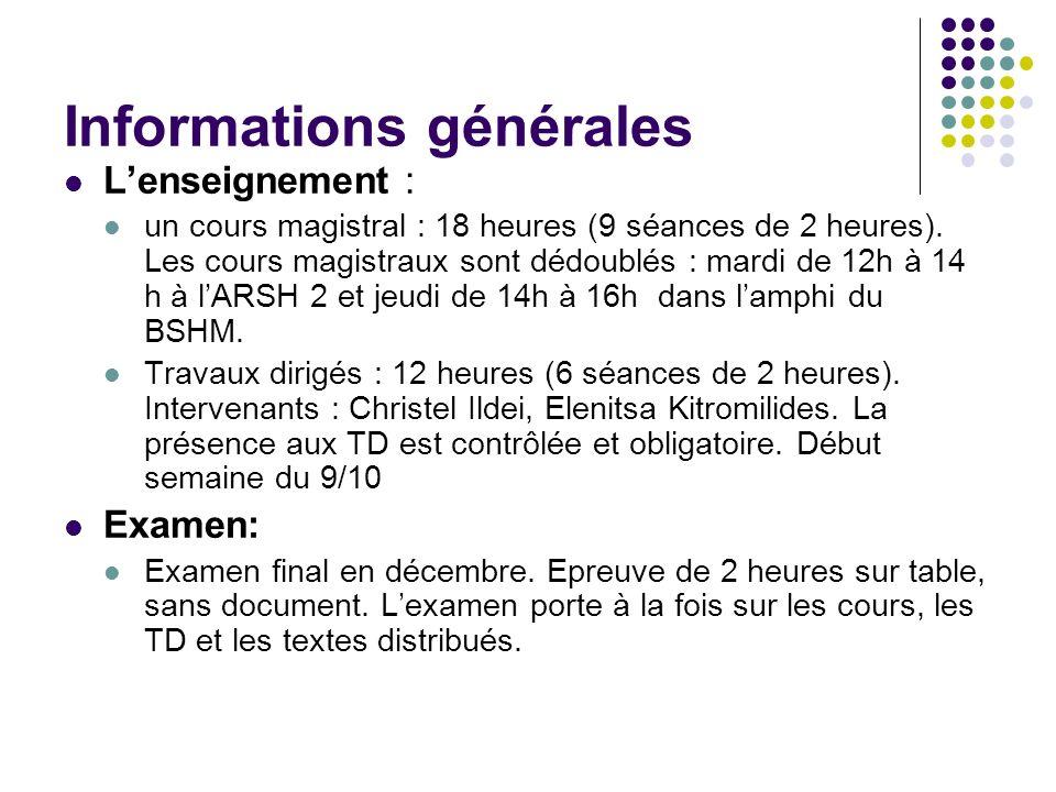 Informations générales Lenseignement : un cours magistral : 18 heures (9 séances de 2 heures). Les cours magistraux sont dédoublés : mardi de 12h à 14