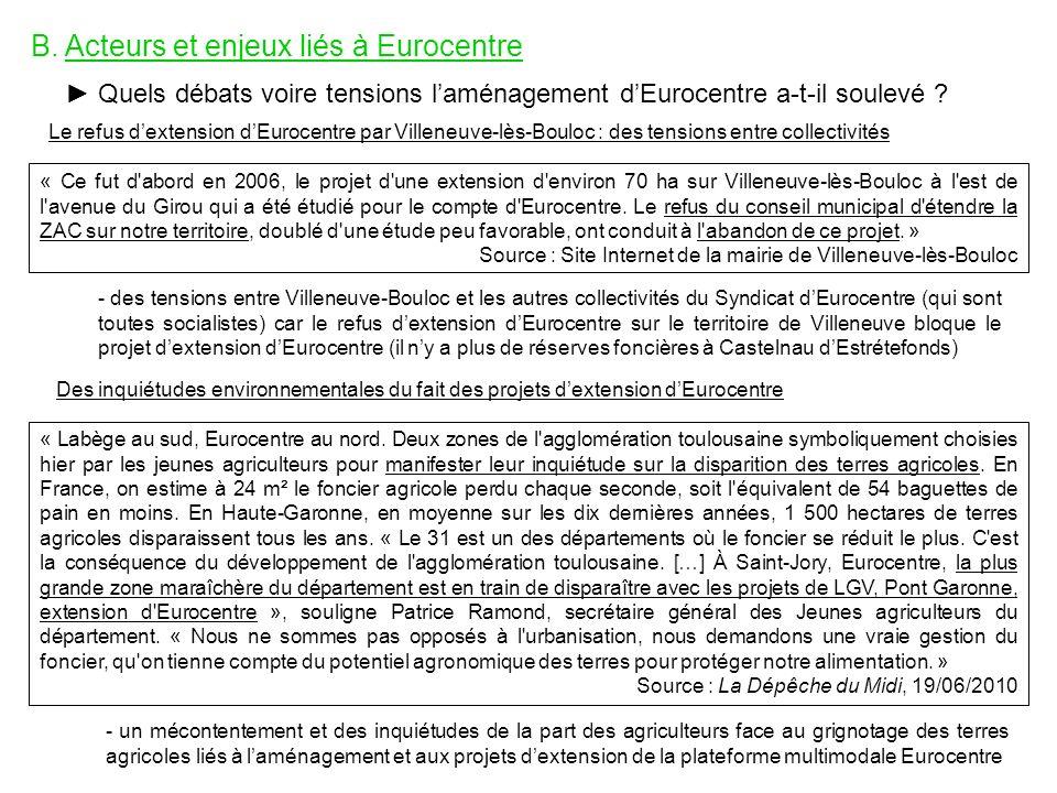 B. Acteurs et enjeux liés à Eurocentre Quels débats voire tensions laménagement dEurocentre a-t-il soulevé ? « Ce fut d'abord en 2006, le projet d'une