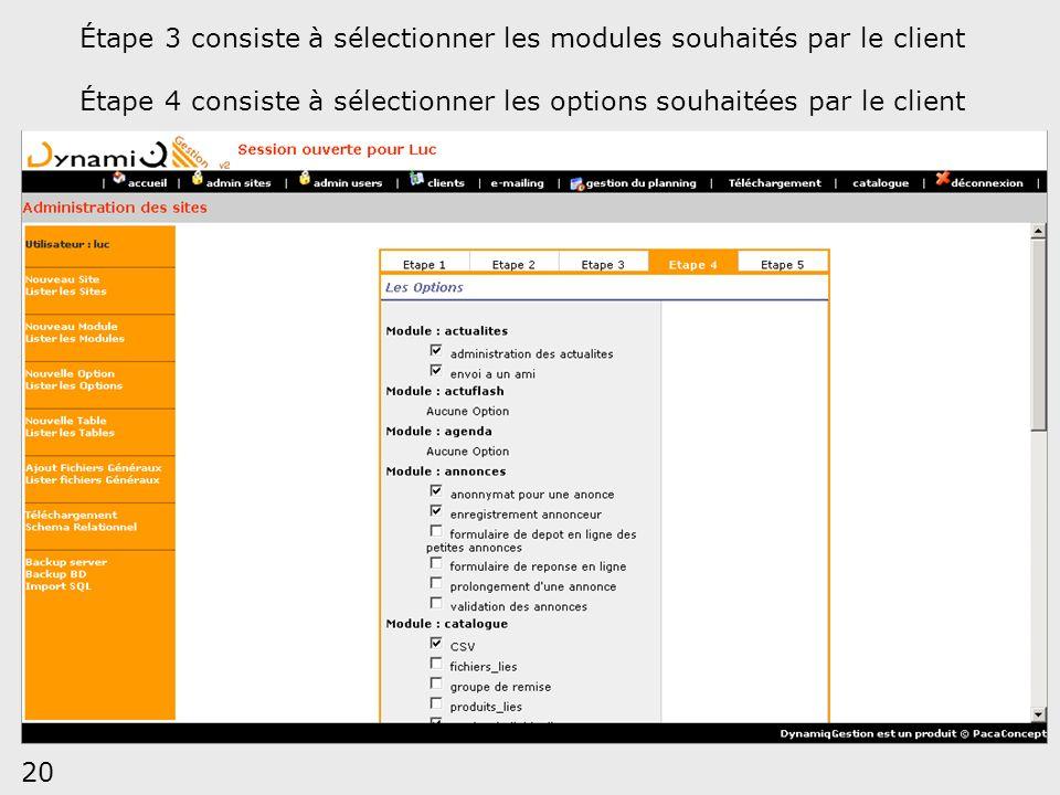 20 Étape 3 consiste à sélectionner les modules souhaités par le client Étape 4 consiste à sélectionner les options souhaitées par le client