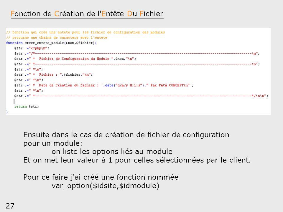 27 Fonction de Création de l'Entête Du Fichier Ensuite dans le cas de création de fichier de configuration pour un module: on liste les options liés a