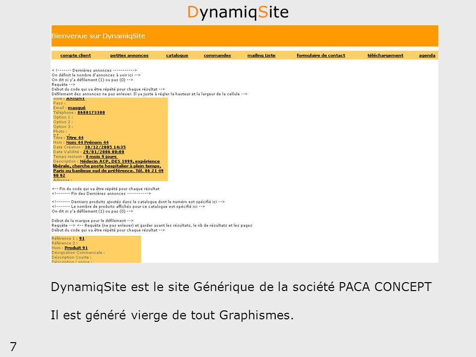 7 DynamiqSite DynamiqSite est le site Générique de la société PACA CONCEPT Il est généré vierge de tout Graphismes.