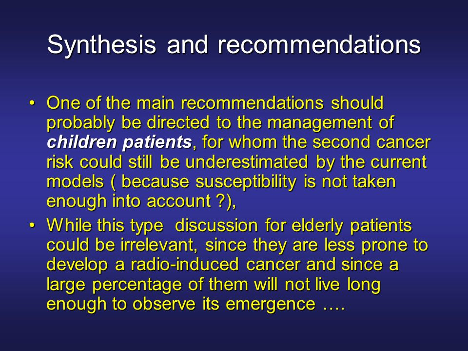 Synthesis and recommendations One of the main recommendations should probably be directed to the management of children patients, for whom the second