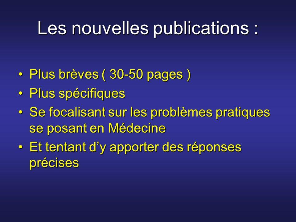 Les nouvelles publications : Plus brèves ( 30-50 pages )Plus brèves ( 30-50 pages ) Plus spécifiquesPlus spécifiques Se focalisant sur les problèmes p