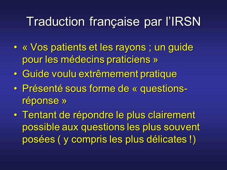 Traduction française par lIRSN « Vos patients et les rayons ; un guide pour les médecins praticiens »« Vos patients et les rayons ; un guide pour les