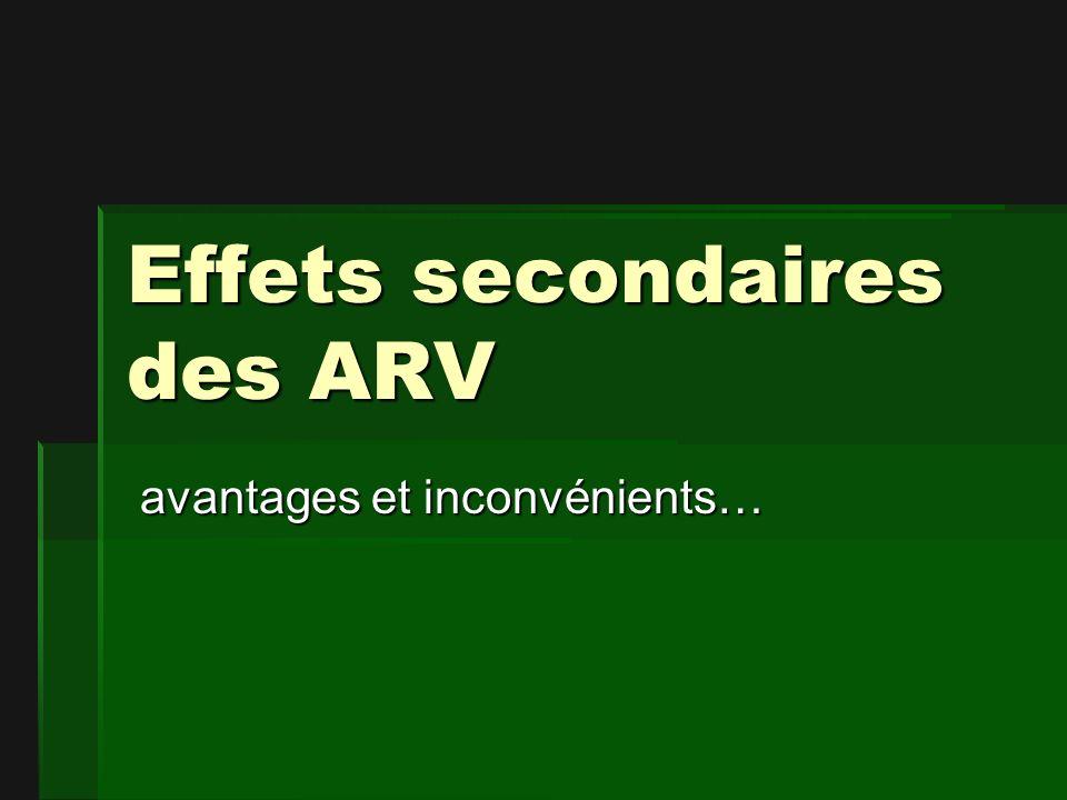Effets secondaires des ARV avantages et inconvénients… avantages et inconvénients…