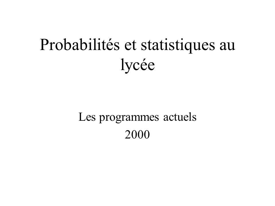 Probabilités et statistiques au lycée Les programmes actuels 2000