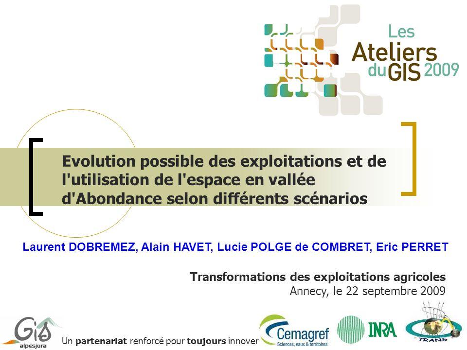Transformations des exploitations agricoles Annecy, le 22 septembre 2009 Un partenariat renforcé pour toujours innover Evolution possible des exploita