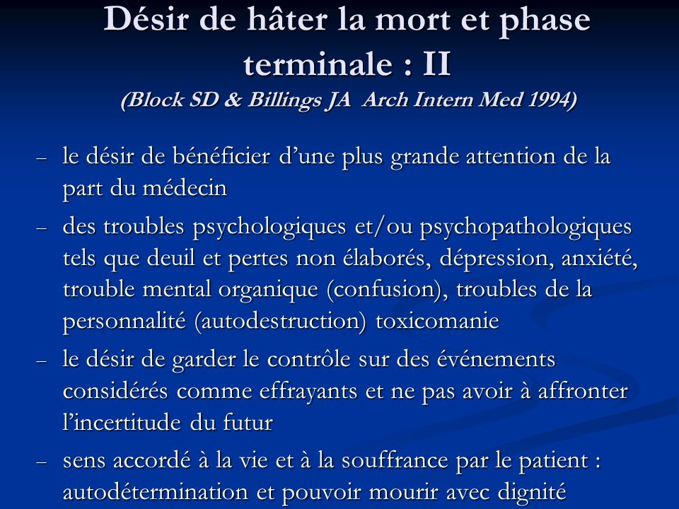 Désir de hâter la mort et phase terminale : II (Block SD & Billings JA Arch Intern Med 1994) – le désir de bénéficier dune plus grande attention de la
