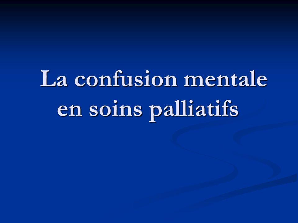 La confusion mentale en soins palliatifs La confusion mentale en soins palliatifs