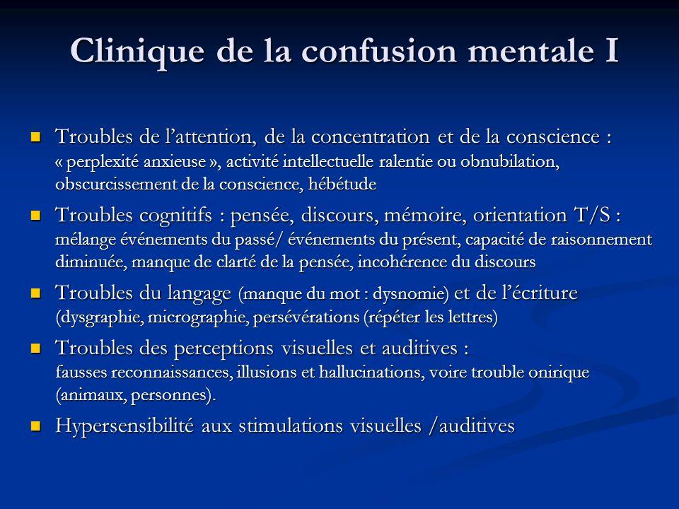 Clinique de la confusion mentale I Troubles de lattention, de la concentration et de la conscience : « perplexité anxieuse », activité intellectuelle