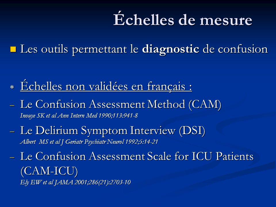 Échelles de mesure Les outils permettant le diagnostic de confusion Les outils permettant le diagnostic de confusion Échelles non validées en français