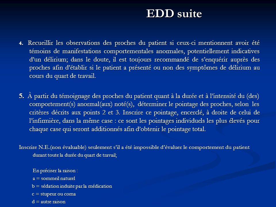 EDD suite 4. Recueillir les observations des proches du patient si ceux-ci mentionnent avoir été témoins de manifestations comportementales anormales,