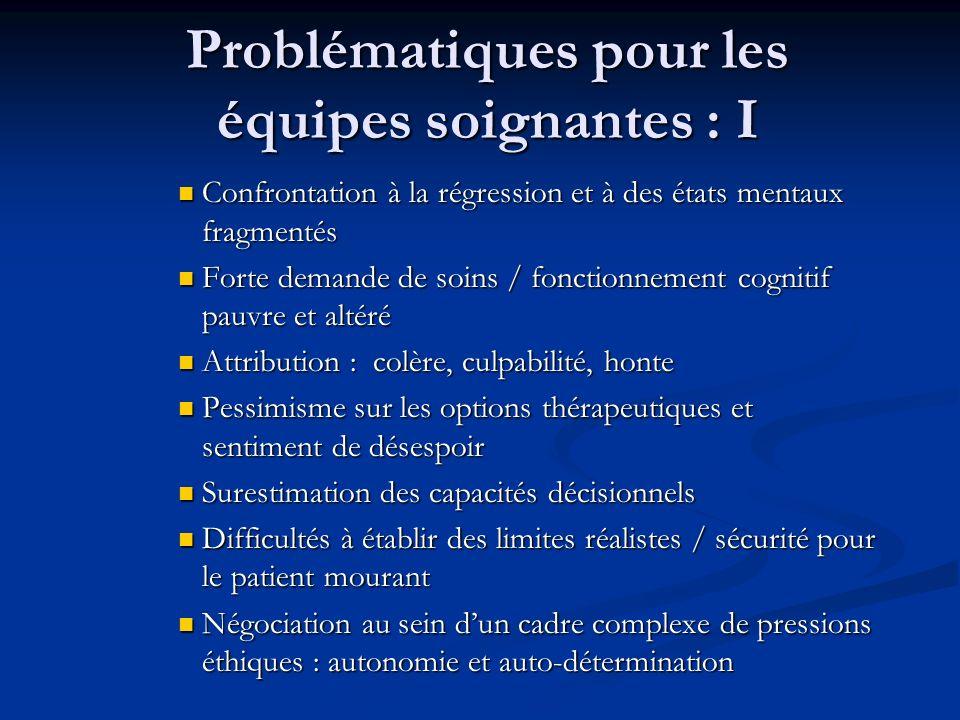 Problématiques pour les équipes soignantes : I Confrontation à la régression et à des états mentaux fragmentés Confrontation à la régression et à des